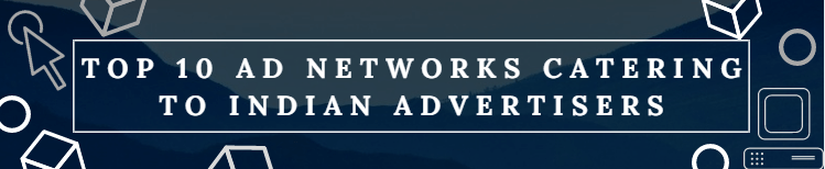 top 10 Ad networks in India