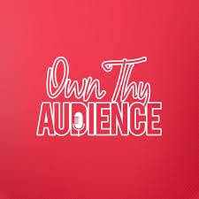 Own Thy Audience Podcast logo
